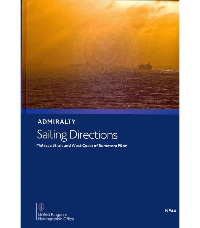 ADMIRALTY NP44 Malacca Strait and West Coast of Sumatera Pilot - Seehandbuch